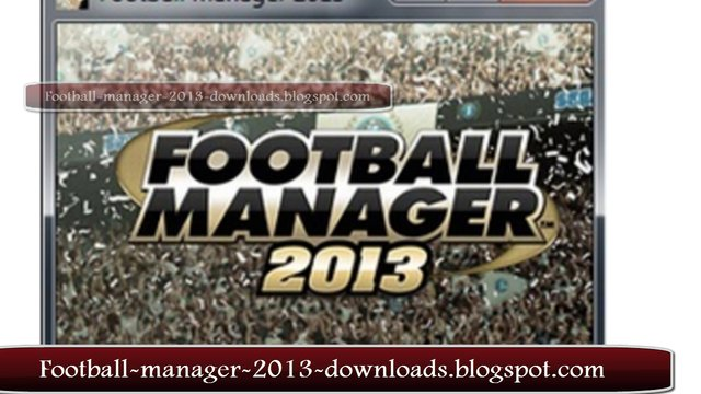 Football Manager 2013 Activation Keys (Serial Codes)