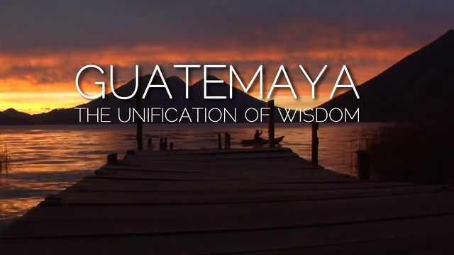 GUATEMAYA-The Unification of Wisdom-TRAILER-ENGLISH