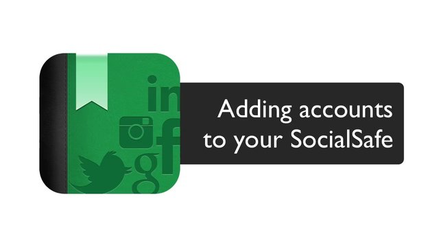 Adding more accounts to your socialsafe