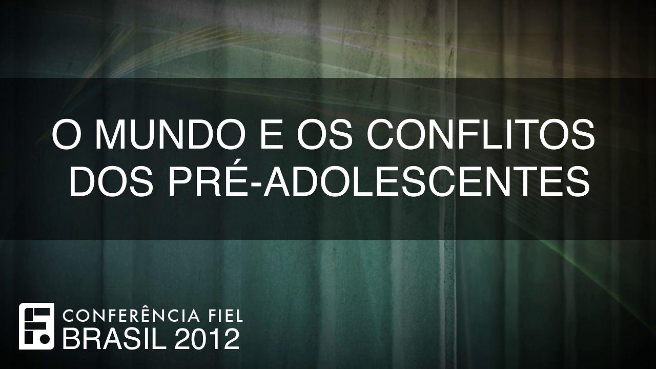O Mundo e os Conflitos dos Pré-Adolescentes - Parte 1 on Vimeo