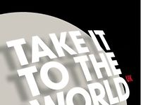 Take it to the World