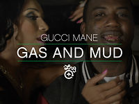 Gucci Mane - Gas and Mud ()