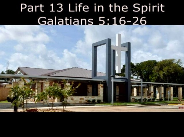 Part 13- Life in the Spirit (Galaltians Series)
