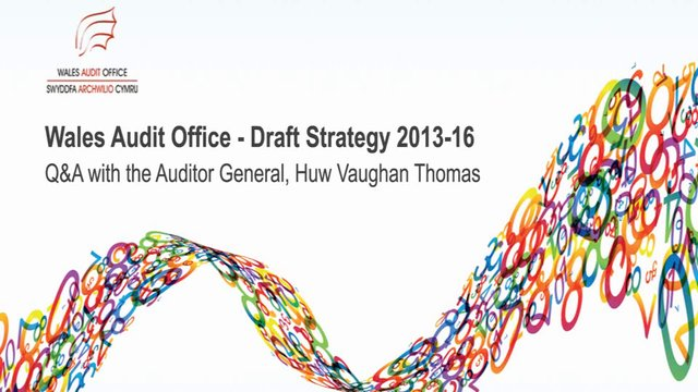 Q&amp;A with the Auditor General for Wales regarding the Draft WAO Strategy for 2013-16 (English version)