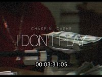 Chase N. Cashe - I Dont Play ()
