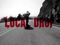 Longboarding: LOCAL DROP
