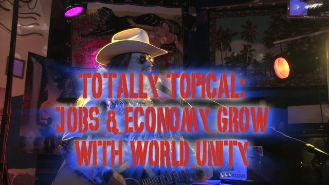 Totally Topical: Jobs &amp; Economy Grow With World Unity - apropos USA President Obama's Re-Election