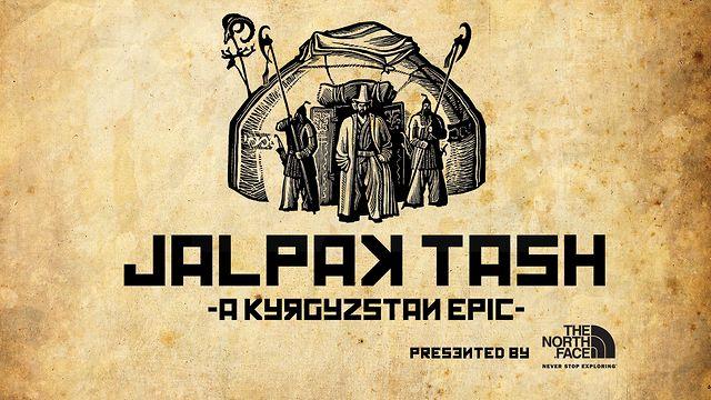Jalpak Tash- A Kyrgyzstan Epic