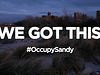 We Got This (Occupy Sandy)