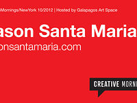 2012/10 Jason Santa Maria (Benefit CreativeMornings)