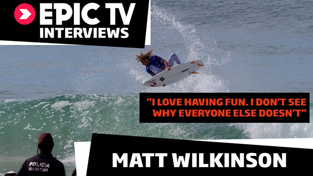 EpicTV Surfer Profiles Matt Wilkinson
