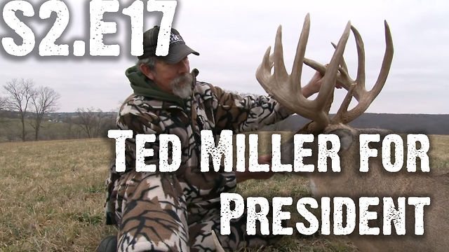 "Whitetails INC S2.E17 - ""Ted Miller for President"""