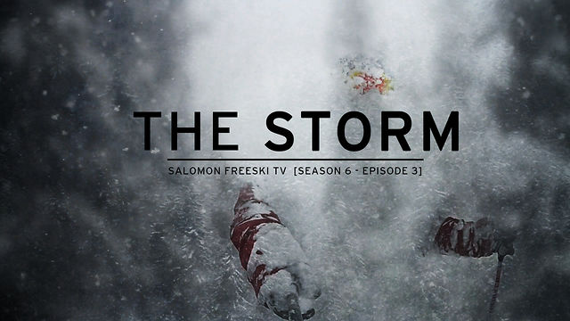 The Storm - Salomon Freeski TV S6 E3