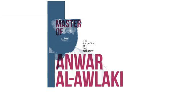 Osama 2.0_Profile of Terrorist Leader Anwar Al Awlaki
