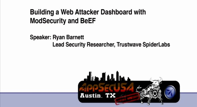 Building a Web Attacker Dashboard with ModSecurity and BeEF - Ryan Barnett