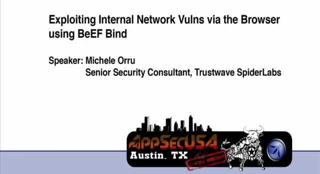 Exploiting Internal Network Vulns via the Browser using BeEF Bind - Michele Orru