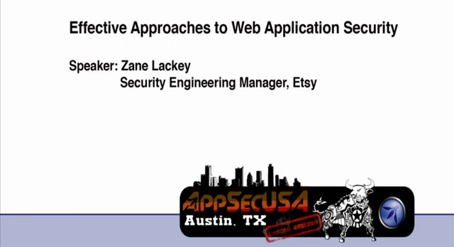 Effective Approaches to Web Application Security - Zane Lackey