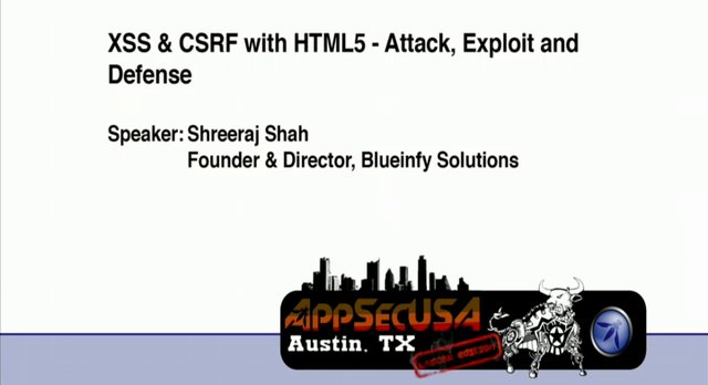 XSS & CSRF with HTML5 - Attack, Exploit and Defense - Shreeraj Shah