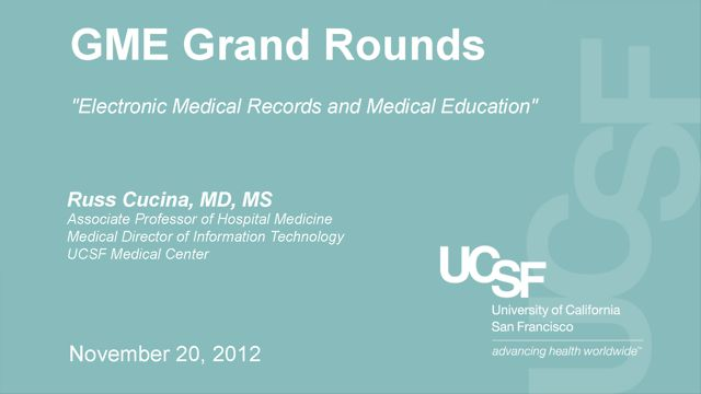 November 20, 2012 - GME Grand Rounds: Russ Cucina, MD, MS