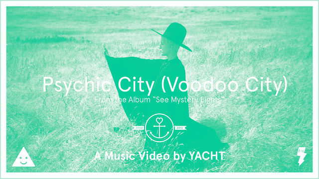 YACHT - Psychic City (Voodoo City)