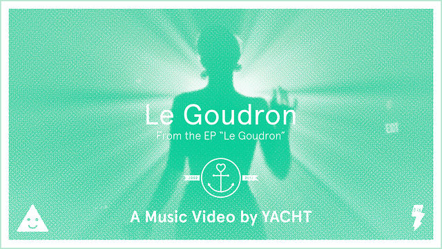 YACHT - Le Goudron