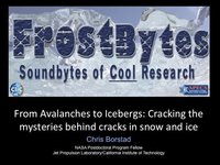 Frostbyte C Borstad- Avalanches to Icebergs-Cracking the Mysteries Behind Cracks In Snow and Ice