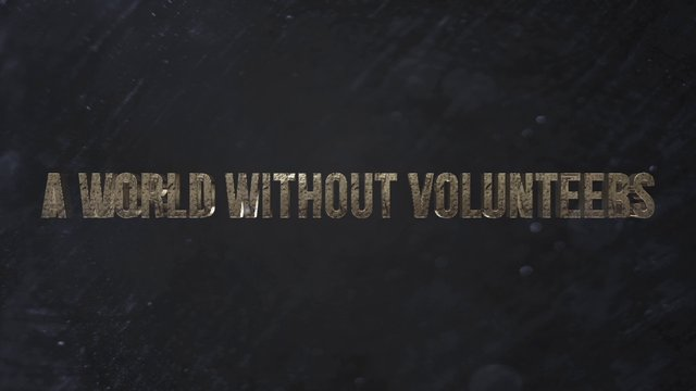 A World Without Volunteers