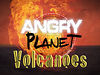 Angry Planet�Volcanoes