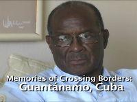 Memories of Crossing Borders: Alberto Jones and Guantanamo, Cuba