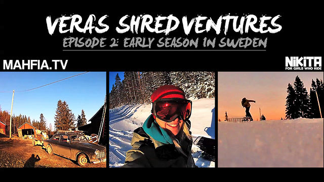 "[MAHFIA TV] VERA'S SHREDVENTURES EP 2: ""EARLY SEASON IN SWEDEN"""