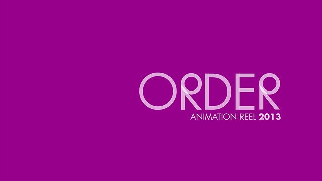 ORDER Animation Reel 2013