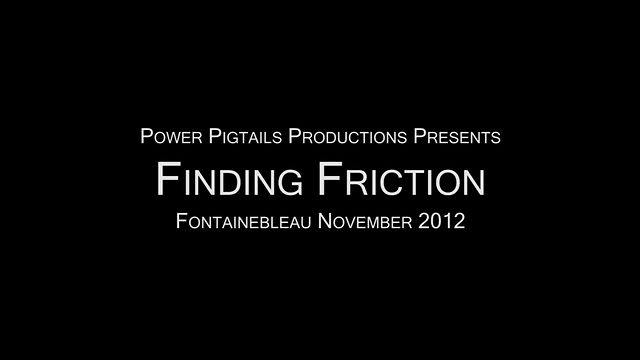Finding Friction - Fontainebleau November 2012
