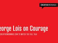CreativeMornings Short: George Lois on Courage