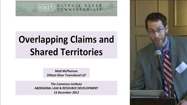 "Matt McPherson, ""Overlapping Claims and Shared Territories"", Aboriginal Law, Webcast from The Old Mill, December 13, 2012"