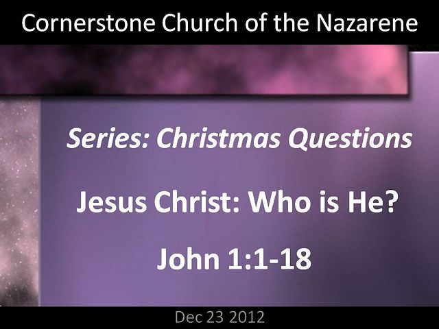 Christmas Questions: (Part 3) Jesus Christ: Who is He?