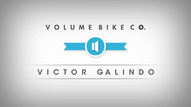 Volume Bikes: Victor Galindo Welcome To Volume Edit.
