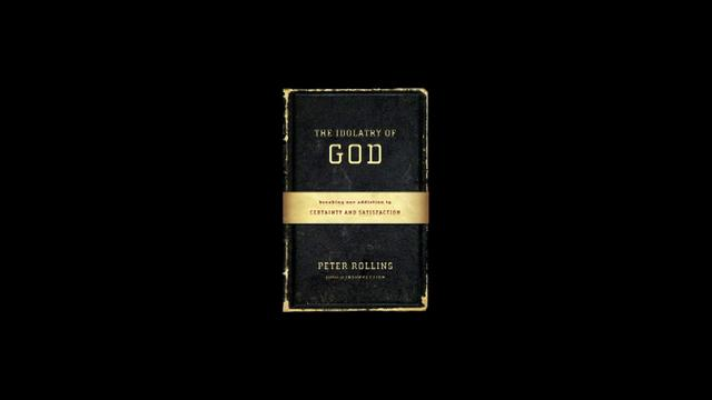 'The Idolatry of God' | Peter Rollins