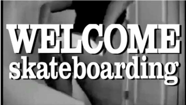 WELCOME SKATEBOARDING