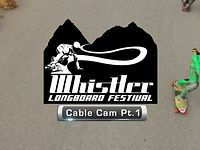Whistler Longboard Festival 2012 - Cable Cam 1