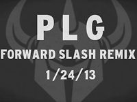 Forward Slash Remix Teaser: PLG