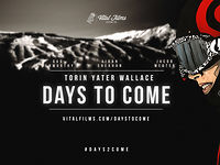 "Torin Yater Wallace - ""Days To Come"""