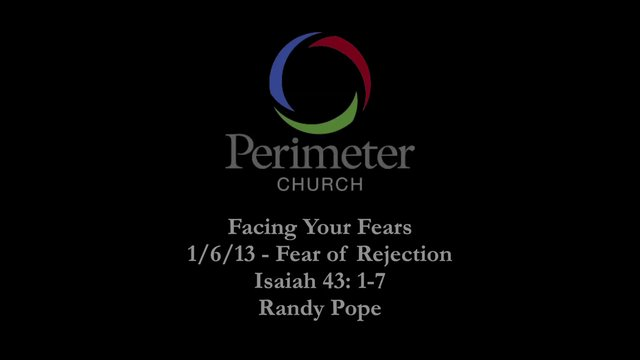 1/6/12 - Facing Your Fears:  Part One - Randy Pope