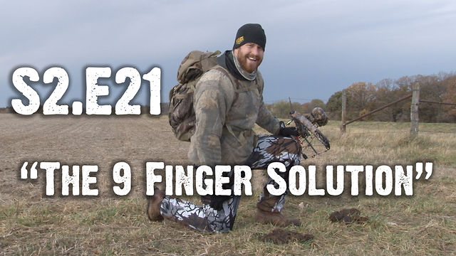 "Whitetails INC S2.E21 - ""The 9 Finger Solution"""