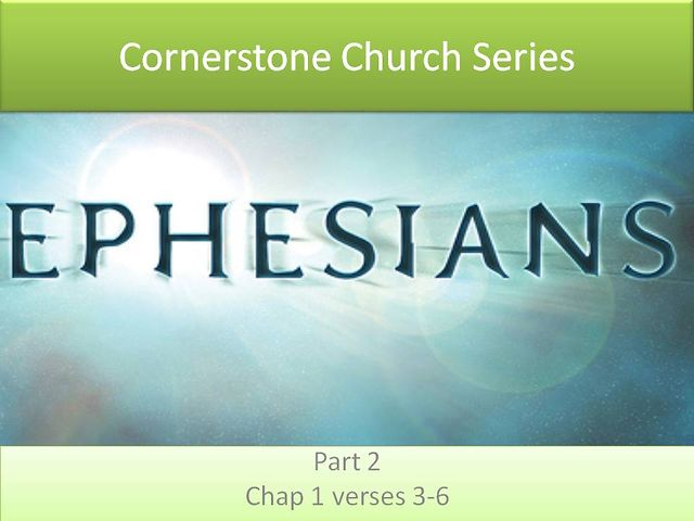 Ephesians Series: Part 2 (Jan13 2013)
