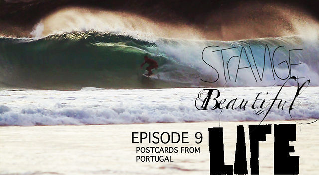 Postcards From Portugal - StRaNGe Beautiful LIFE ep 9