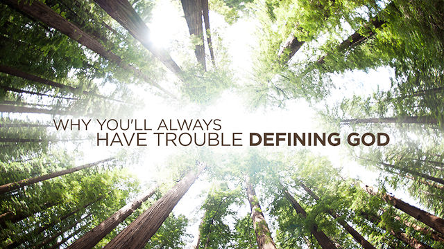 Why You'll Always Have Trouble Defining God | Steven Furtick