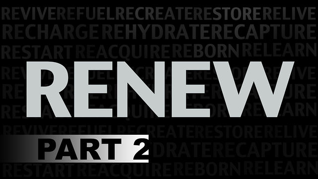 "JANUARY 13, 2013  ""RENEW"" PART 2"