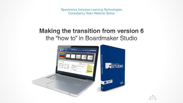 Making the Transition From Version 6 - The 'How To' in Boardmaker Studio