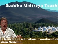 Buddha Maitreya's Incarnation Invocation Blessings Meditation Music