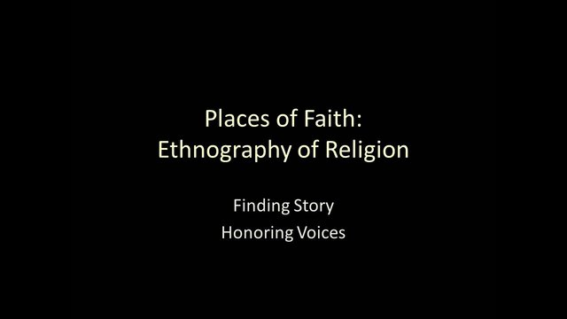 Places of Faith: Ethnography of Religion